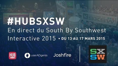 En direct du SXSW à Austin #HUBSXSW - HUB Institute | Nouveaux usages en point de vente | Scoop.it