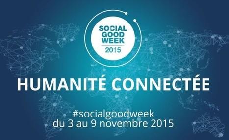 Social Good Week : les initiatives fourmillent en faveur d'un web solidaire | Vers une nouvelle société 2.0 | Scoop.it