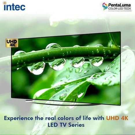 LED TV- Make Your Pick Wisely | Intec Home Appliances | Scoop.it