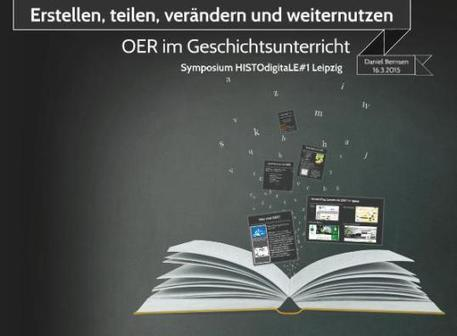 Daniel Bernsen: Erstellen, teilen, verändern und weiter nutzen - Freies Bildungsmaterial (OER) im Geschichtsunterricht | Open Educational Resources (OER) - deutsch | Scoop.it