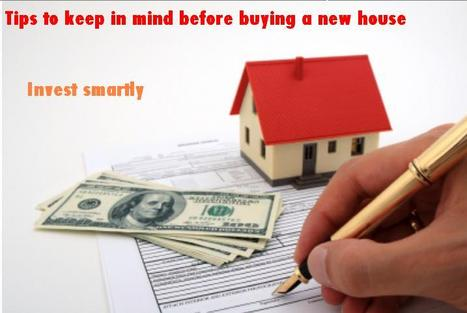 Tips To Keep In Mind Before Buying A New House - Invest Smartly | Move In Dubai | Scoop.it