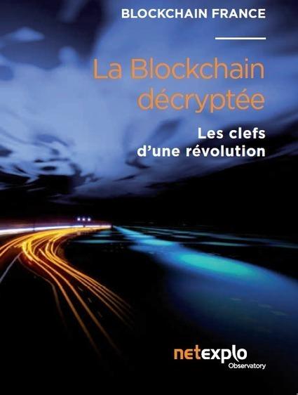 La blockchain décryptée – les clefs d'une révolution | Mobile, Web & IoT | Scoop.it