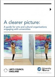 A clearer picture: A guide for arts and cultural organisations engaging with universities | University Alliance | Higher education news for libraries and librarians | Scoop.it