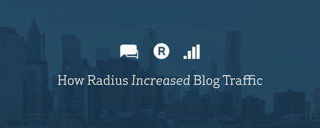 How a Single Post Increased Blog Traffic 150% in One Month - Radius | Social Media Advocacy | Scoop.it