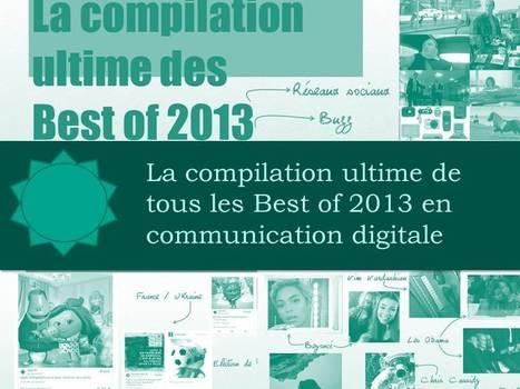 Le best of des best of 2013 : rétrospective de la communication digitale | RP | Scoop.it