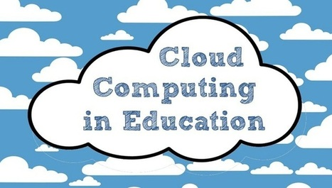 Cloud Computing on the rise in Education Sector | Technology in Business Today | Scoop.it
