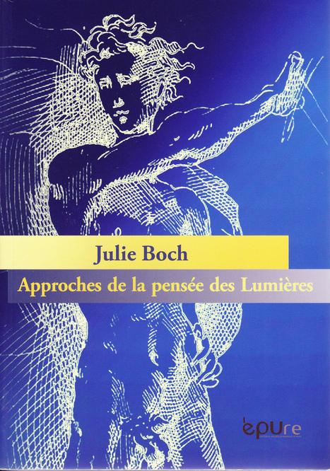 Approches de la pensée des Lumières, Éditions et presses universitaires de Reims, par Julie Boch   Charles Tiphaigne   Scoop.it