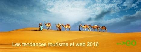 E-tourisme : les tendances tourisme et web 2016 MAJ - Jacques Tang | Tourisme | Scoop.it