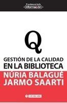 Reseña de Gestión de la calidad en la Biblioteca en Biblogtecarios | Libros El profesional de la información | Scoop.it