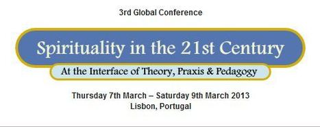 Spirituality in the 21st Century Conference Call for Papers | Mindfulness and Technology in Higher Education | Scoop.it