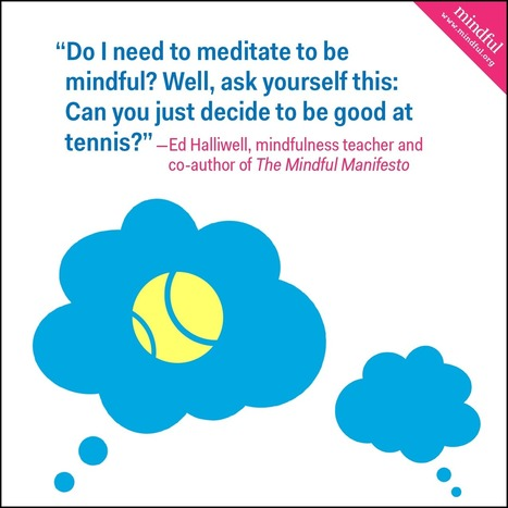 Do I Need to Meditate to Be Mindful? | Mindful | Scoop.it