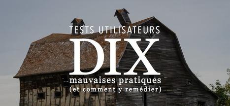 Tests utilisateurs : 10 mauvaises pratiques (et comment y remédier) - Testapic | User Test & Expérience utilisateur | Scoop.it