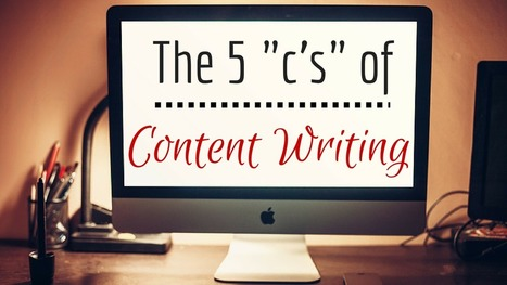 The 5 C's of Content Writing | rédaction copywriting | Scoop.it