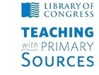 Teaching with Primary Sources (Library of Congress) | Social Studies Resources for Middle and High School | Scoop.it