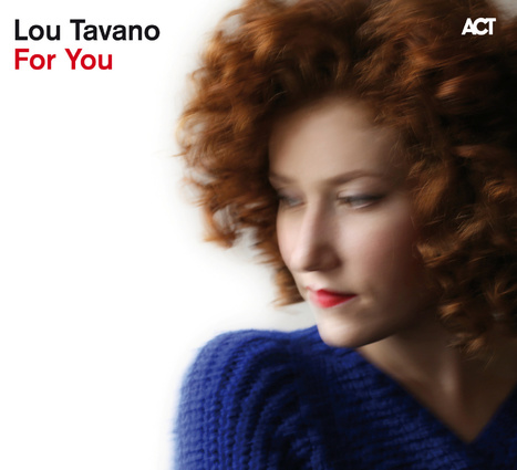 ALBUM. Lou Tavano - For You — | Musical Freedom | Scoop.it