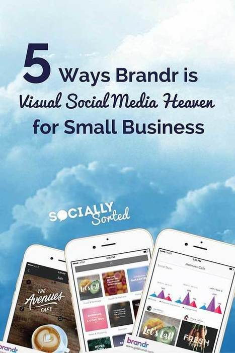 5 Ways Brandr is Visual Social Media Heaven for Small Business | E-learning, Blended learning, Apps en Tools in het Onderwijs | Scoop.it