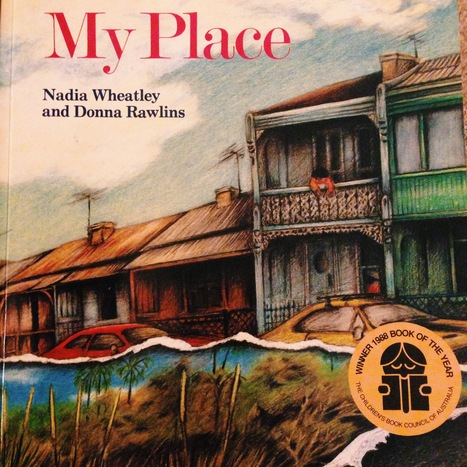 My Place - Picture Book by Nadia Wheatley and Donna Rawlins | A Sense of Place - HSIE Stage 2 | Scoop.it