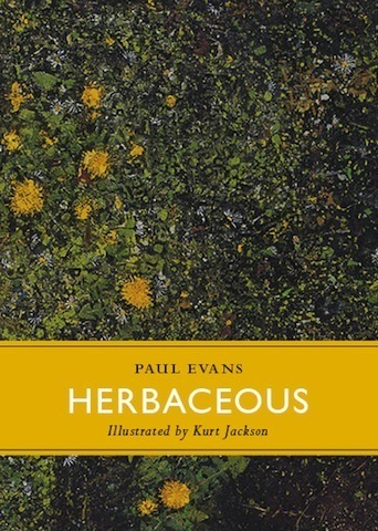 Herbaceous is the first of a new series of books celebrating the very best in contemporary nature writing about the British Isles | HERBACEOUS by Paul Evans is the first of a new series of books celebrating the very best in contemporary Nature Writing about the British Isles published by Little Toller Books | Scoop.it