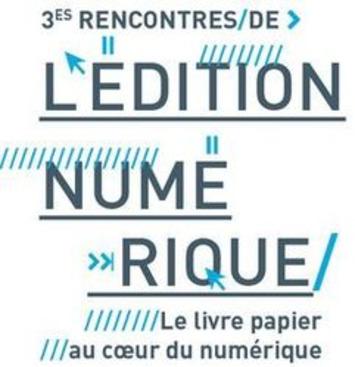 Les 3ème Rencontres de l'édition numérique à la Plaine Images - 28 mai | Internet du Futur | Scoop.it