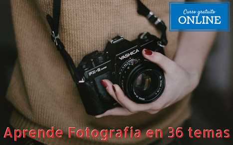 Aprender fotografía fácilmente con un curso online y gratuito   Educativas   Scoop.it