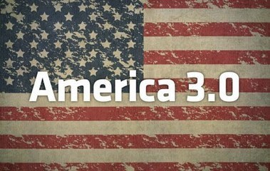 America 3.0: The Coming Reinvention of America - The American | Peer2Politics | Scoop.it