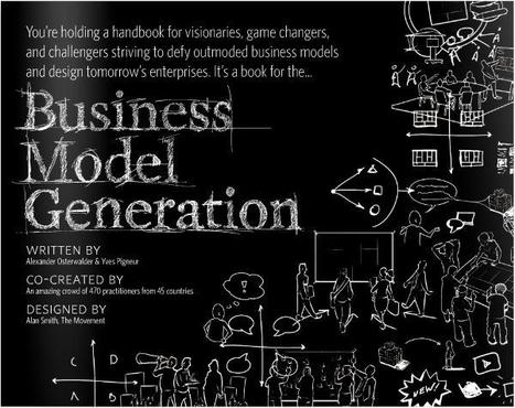 Tools for Business Model Generation [video] | Leadership and Management | Scoop.it