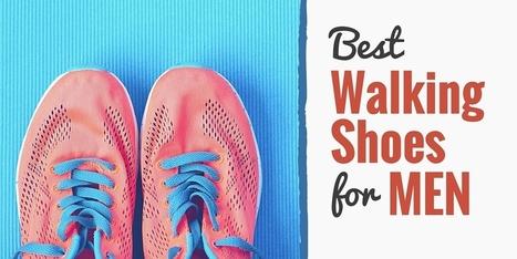 5 Best Walking Shoes for Men (Our 2016 Review) - Develop Good Habits   Health Habits   Scoop.it
