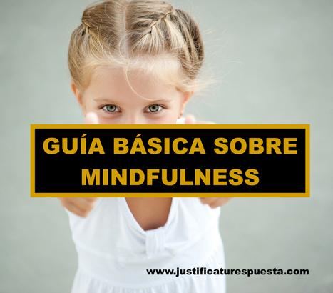 Mindfulness. Guía básica para alcanzar la conciencia plena | Educacion, ecologia y TIC | Scoop.it