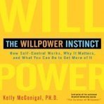 The Willpower Instinct: How Self-Control Works, Why It Matters, and What You Can Do to Get More of It | my audiobook obession | Scoop.it