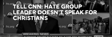 32,000 Ask CNN To Stop Hosting Anti-Gay Hate Group Leader | Daily Crew | Scoop.it