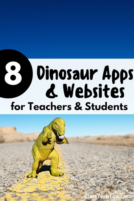 8 Dinosaur Apps and Websites for Students - Class Tech Tips | Internet Tools for Language Learning | Scoop.it