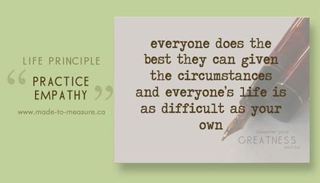 Principle 4: Practice Empathy - Made To Measure   Transforming Leaders   Scoop.it