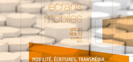 Ecrans Mobiles 2013 : mobilité, écritures et transmedia | Experience Transmedia | Transmedia news… | Experience Transmedia | Scoop.it