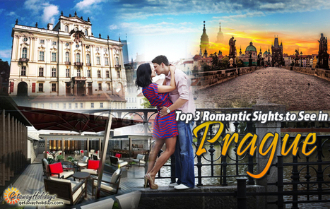 Top 3 Romantic Sights to See in Prague | Getaway Holidays Blog | Travel Guide, Tips and Trivia | Scoop.it