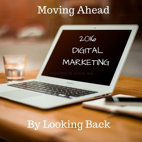 Digital Marketing in 2016, Trends and Lessons from the Past | Libraries | Scoop.it