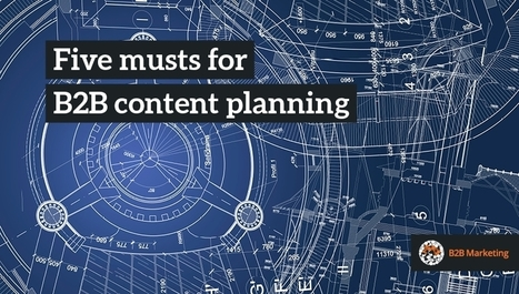 Five musts for getting content planning right | Content Marketing & Content Strategy | Scoop.it