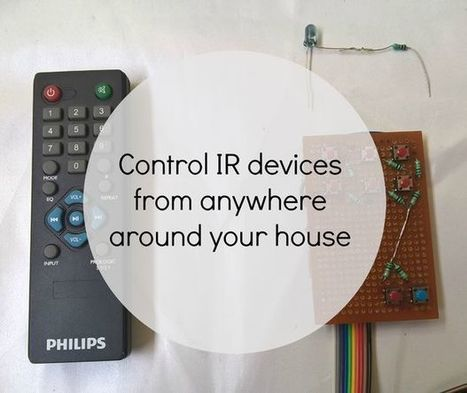 Make your own IR remote that can reach anywhere - All | Open Source Hardware News | Scoop.it