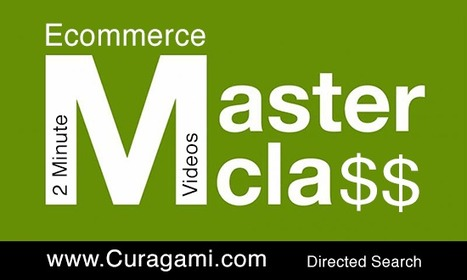 Ecommerce Master Class Video: Directed Search via @Curagami | Ecom Revolution | Scoop.it
