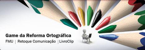 game da Reforma Ortográfica - FMU - FIAM FAAM - FISP | Língua Portuguesa | Scoop.it