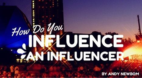 Influencer Marketing Tools: How Do You Influence an Influencer?   Online Influence Marketing   Scoop.it