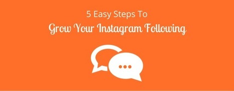 The 5 Most Effective Ways To Get More Followers On Instagram | Take Your Social Media to the Next Level | Scoop.it