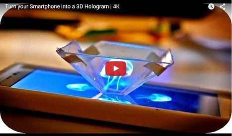 How to turn your smartphone into a hologram projector | Ideas, Innovation & Start-ups | Scoop.it