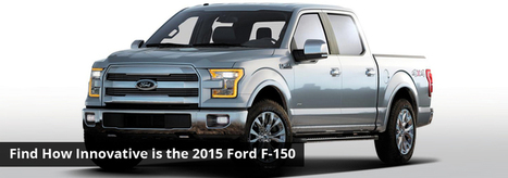 Find How Innovative is the 2015 Ford F-150 | Courtesy Ford Lincoln | Scoop.it