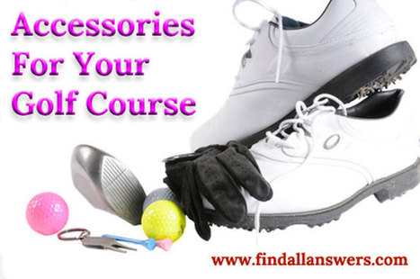 Accessories For Your Golf Course | Life, Love, Personal Development and Family | Scoop.it