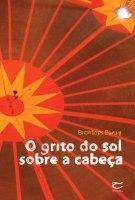 O grito do sol sobre a cabeça – lido ecomentado | Ficção científica literária | Scoop.it