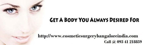 cosmeticsurgery8 | Best cosmetic surgeon in bangalore | Scoop.it