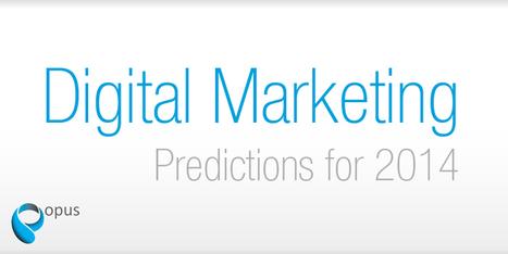 Digital marketing predictions for 2014 | Social Media Marketing | Scoop.it