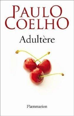 Adultère - Paulo Coelho - Critiques, citations, extraits - Babelio.com   Paulo Coelho   Scoop.it