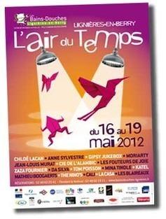 """Festival """"L'Air du Temps"""", du 16 au 19 mai 2012 à Lignières-en-Berry   Revue de Web par ClC   Scoop.it"""