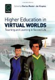 Higher Education in Virtual Worlds: Teaching and Learning in Second Life (International Perspectives on Education and Society) | Accessories for Online-Education | I want a Second Life | Scoop.it